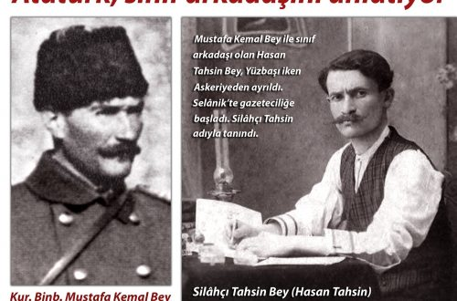 Atatürk sınıf arkadaşını anlatıyor: Silahçı Tahsin Bey